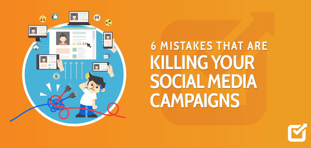 6-Mistakes-That-Are-Killing-Your-Social-Media-Campaigns-Social-Champ